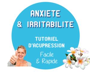 Tutoriel Anxiété et Irritabilité