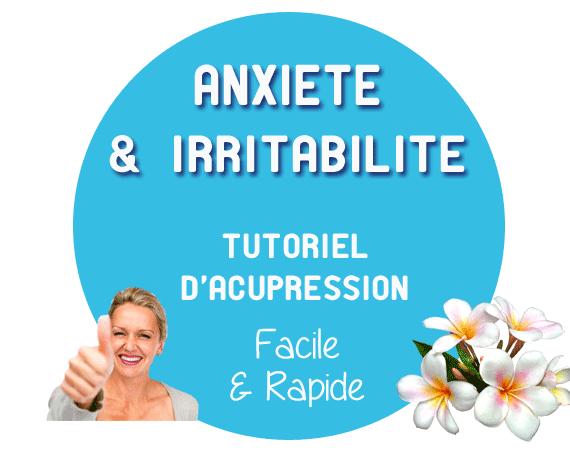 Calmer anxiété et irritabilité avec l'acupression